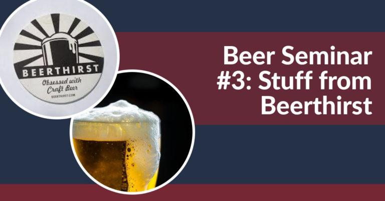 Beer Seminar #3: Beerthirst