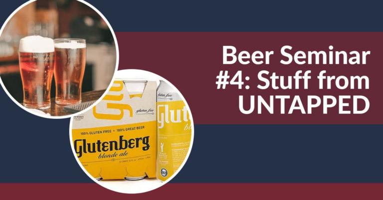 Beer Seminar #4: UnTapped
